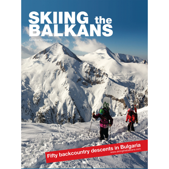 Skiing the Balkans. Fifty backcountry descents in Bulgaria